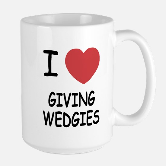 I heart giving wedgies Large Mug