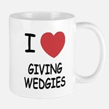 I heart giving wedgies Mug