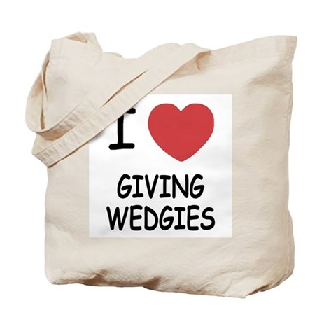 I heart giving wedgies Tote Bag