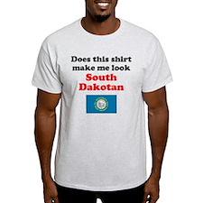 Make Me Look South Dakotan T-Shirt