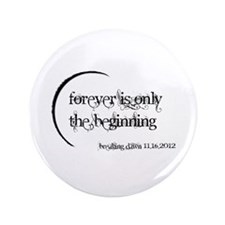 """Breaking Dawn 2 Forever 3.5"""" Button"""