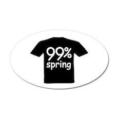 99 % spring tshirt 22x14 Oval Wall Peel