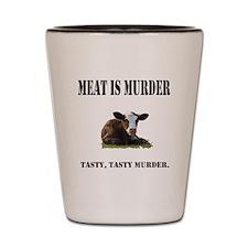 Meat is murder. Shot Glass