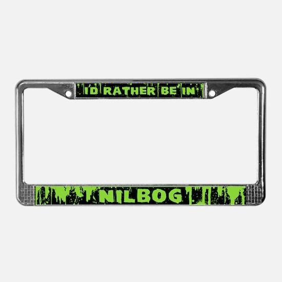 I'd Rather be in NILBOG License Plate Frame