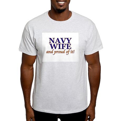 Navy Wife & proud of it! Ash Grey T-Shirt