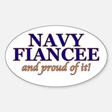 Navy Fiancee & proud of it! Oval Decal