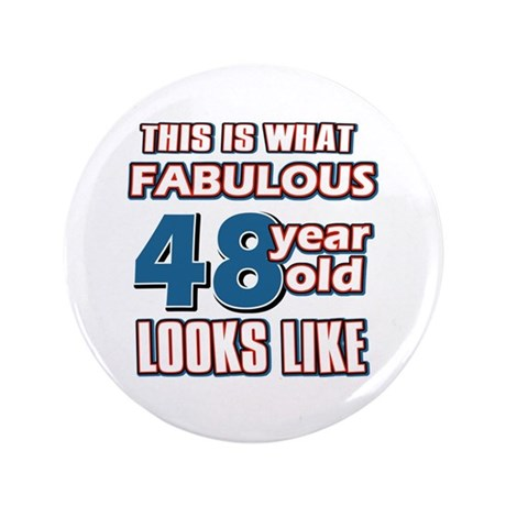 """Cool 48 year old birthday designs 3.5"""" Button"""