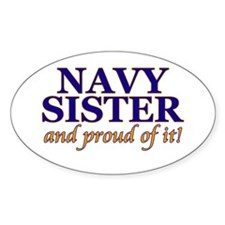 Navy Sister & proud of it Oval Decal