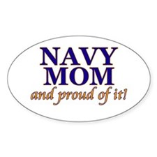 Navy Mom & proud of it! Oval Decal