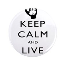 "Keep Calm and Live Long Black 3.5"" Button"
