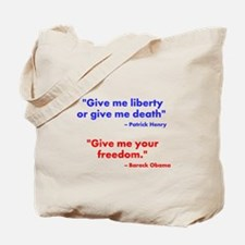 Give Me Your Freedom Tote Bag