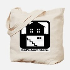 Dad's down there. Tote Bag