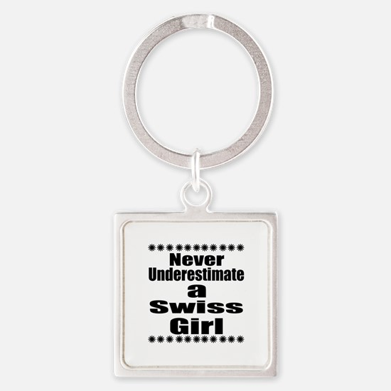 Never Underestimate A Swiss Girl Square Keychain