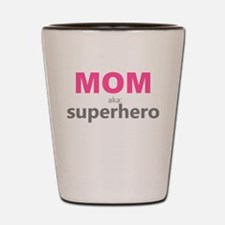 Superhero Mom Shot Glass
