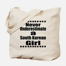 Never Underestimate A South Korean Girl Tote Bag