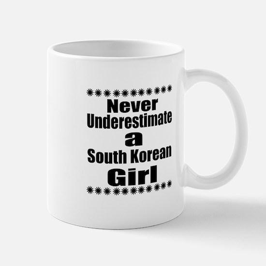 Never Underestimate A South Kore Mug