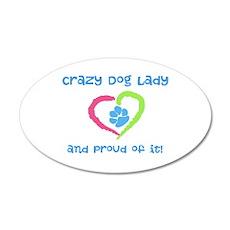 Crazy Dog Lady 22x14 Oval Wall Peel