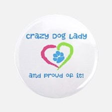 "Crazy Dog Lady 3.5"" Button"