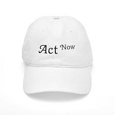 Act Now Baseball Cap
