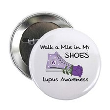 "Walk a Mile in My Shoes Lupus 2.25"" Button"