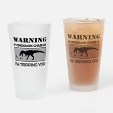 If Dinosaurs Chase Us Drinking Glass