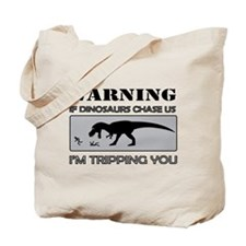 If Dinosaurs Chase Us Tote Bag