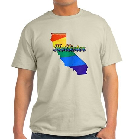 Hollister, California. Gay Pride Light T-Shirt
