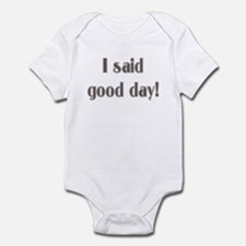 I said good day! Funny Baby Bodysuit