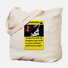 Warning Never tampering with Tote Bag