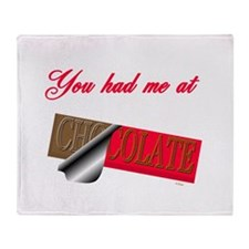 You Had Me at CHOCOLATE Throw Blanket