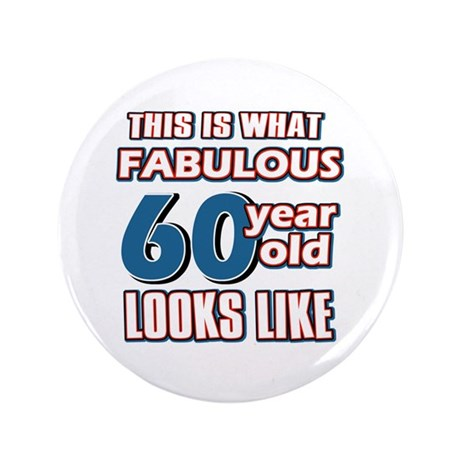 """Cool 60 year old birthday designs 3.5"""" Button (100"""