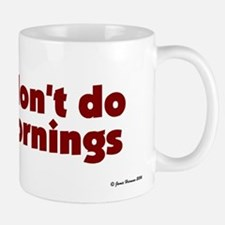 Don't Do Mornings Mug