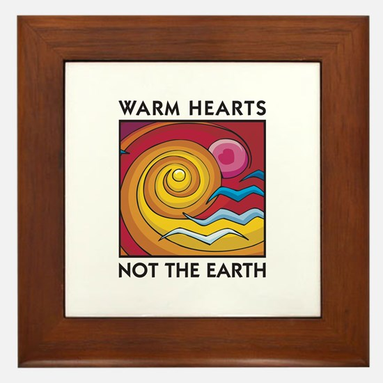 Warm Hearts, Not the Earth Framed Tile
