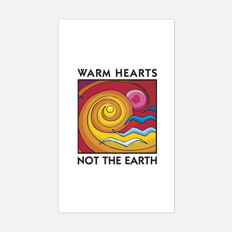Warm Hearts, Not the Earth Rectangle Decal