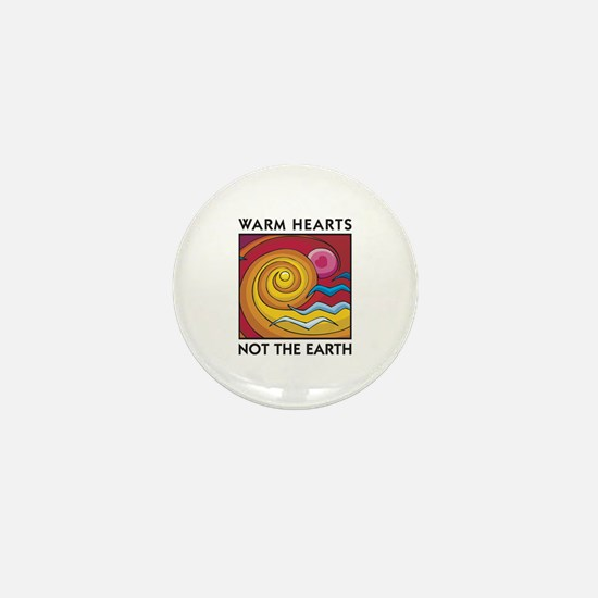 Warm Hearts, Not the Earth Mini Button
