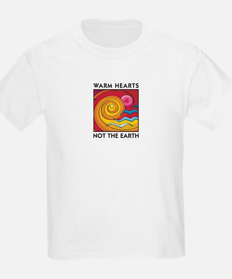 Warm Hearts, Not the Earth Kids T-Shirt