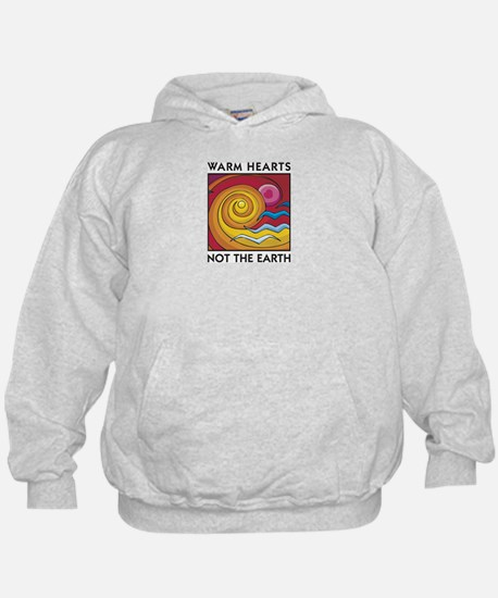 Warm Hearts, Not the Earth Hoody