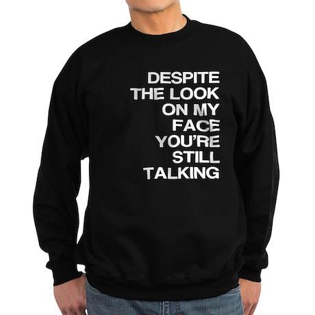 You're Still Talking Sweatshirt (dark)