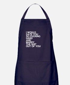 I'd Marry The Shit Out Of You Apron (dark)