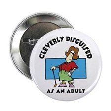 "Cleverly Disguised As An Adult 2.25"" Button (10 pa"