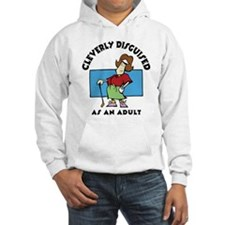 Cleverly Disguised As An Adult Hoodie