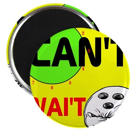 """OYOOS Can't Wait Bowling design 2.25"""" Magnet (100"""