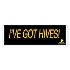 I've Got Hives Bumper Sticker