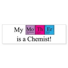 My Mother is a Chemist Bumper Sticker