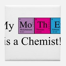 My Mother is a Chemist Tile Coaster