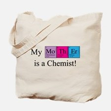 My Mother is a Chemist Tote Bag