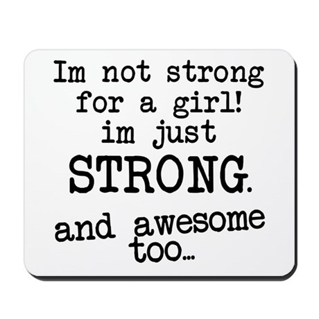 Just strong...and awesome Mousepad