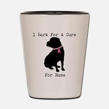 Shar Pei Personalizable I Bark For A Cure Shot Gla
