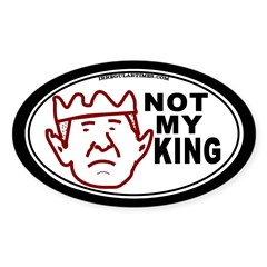 Bush: Not My King Oval Decal