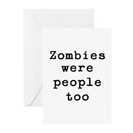 Zombies were people too Greeting Cards (Pk of 20)